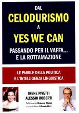 Dal Celodurismo a Yes We Can passando per il Vaffa... e la Rottamazione - Libro