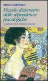Piccolo Dizionario delle Dipendenze Psicologiche