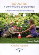 Do as I Do - Il Cane Impara Guardandoci con DVD