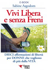 Ebook - Vivi Libera e Senza Freni