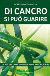 eBook - Di Cancro si può Guarire - Il Potere Curativo dell'Aloe Arborescens