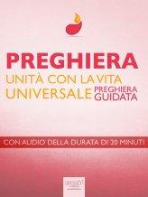 Ebook - Preghiera - Unità Con La Vita Universale. Preghiera Giudata