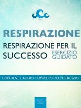 eBook - Respirazione - Respirazione per il Successo