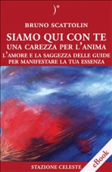 eBook - Siamo qui con Te - Una carezza per l'anima
