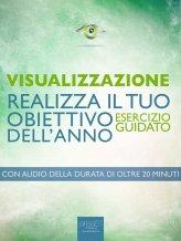 eBook - Visualizzazione. Realizza Il Tuo Obiettivo Dell'anno