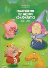 Filastrocche sui Gruppi Consonantici - Libro + CD-Rom