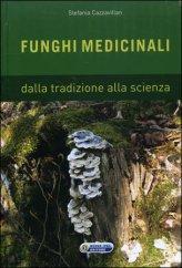 Funghi Medicinali - Dalla Tradizione alla Scienza