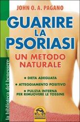 Guarire la Psoriasi - Un Metodo Naturale - Libro
