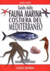 Guida della Fauna Marina Costiera del Mediterraneo - Libro