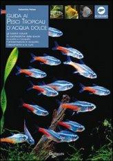 Guida ai Pesci Tropicali d'Acqua Dolce
