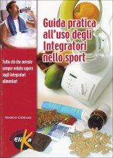 Guida Pratica all'uso degli Integratori nello Sport