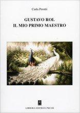 Gustavo Rol - Il mio Primo Maestro - Libro