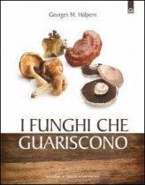 I Funghi che Guariscono - Libro