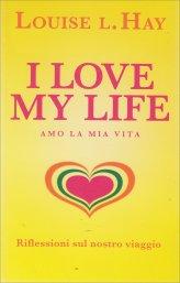 I Love My Life - Amo la mia vita