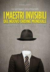 I Maestri Invisibili del Nuovo Ordine Mondiale - Libro