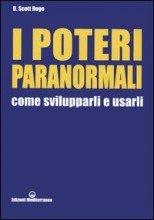 I Poteri Paranormali - Come Svilupparli e Usarli - Libro