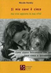 Il Mio Cane è Cieco ma vive appieno la sua vita! - Libro