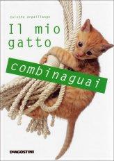 Il Mio Gatto Combinaguai - Libro