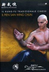 Il Pien San Wing Chun - Il Kung-Fu Tradizionale Cinese