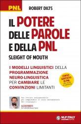 Il Potere delle Parole e della PNL (Sleight of Mouth) - Libro