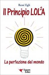Il Principio LOL²A - La perfezione del Mondo - Libro