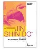 Jin Shin Do. Guida completa alla digitopressione