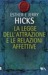 La Legge dell'Attrazione e le Relazioni Affettive