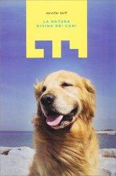 La Natura Divina dei Cani - Libro