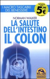 La Salute dell'Intestino - Il Colon