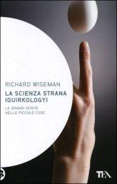 La Scienza Strana (quirkology)