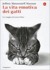 La Vita Emotiva dei Gatti - Un Viaggio nel Cuore del Felino - Libro