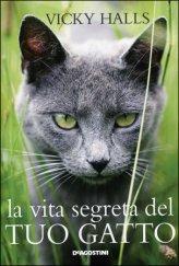 La Vita Segreta del tuo Gatto