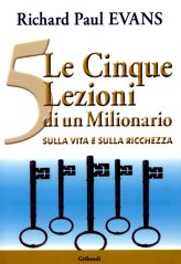 Le 5 Lezioni che un Milionario ha dato Solo a Me - Libro