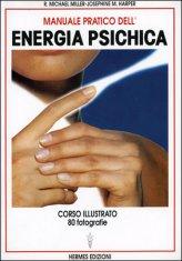 Manuale Pratico dell'Energia Psichica