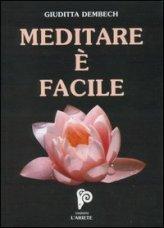 Meditare è Facile + CD