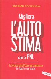 Migliora l'Autostima con la Pnl - Libro