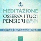 Mp3 - Meditazione - Osserva I Tuoi Pensieri