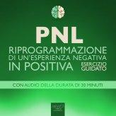 Mp3 - PNL - Riprogrammazione di un'esperienza Negativa in Positiva