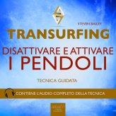 Mp3 - Transurfing - Disattivare e Attivare i Pendoli