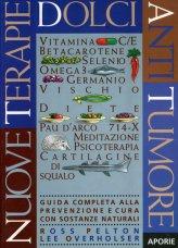 Nuove Terapie Dolci Anti Tumore - Libro