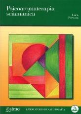 Psicoaromaterapia Sciamanica - Libro
