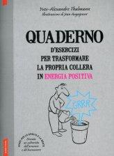 Quaderno d'Esercizi per Trasformare la Propria Collera in Energia Positiva - Libro