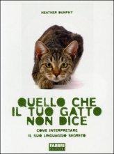 Quello che il tuo Gatto non dice - Libro