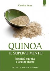 Quinoa, il Superalimento - Libro
