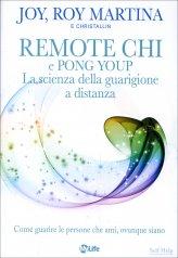 Remote CHI e Pong Youp: la Scienza della Guarigione a Distanza - Libro