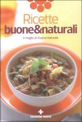 Ricette Buone & Naturali - Libro
