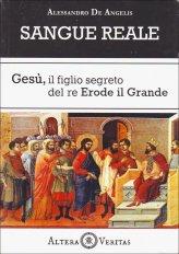 Sangue Reale - Gesù, il figlio segreto del re Erode il Grande