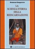 La Scienza Eterna della Reincarnazione