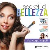 Segreti di Bellezza - Viso Corpo Capelli - Libro