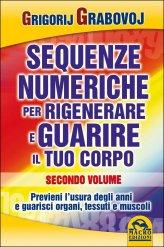 Sequenze Numeriche per Rigenerare e Guarire il Tuo Corpo - Vol. 2 - Libro